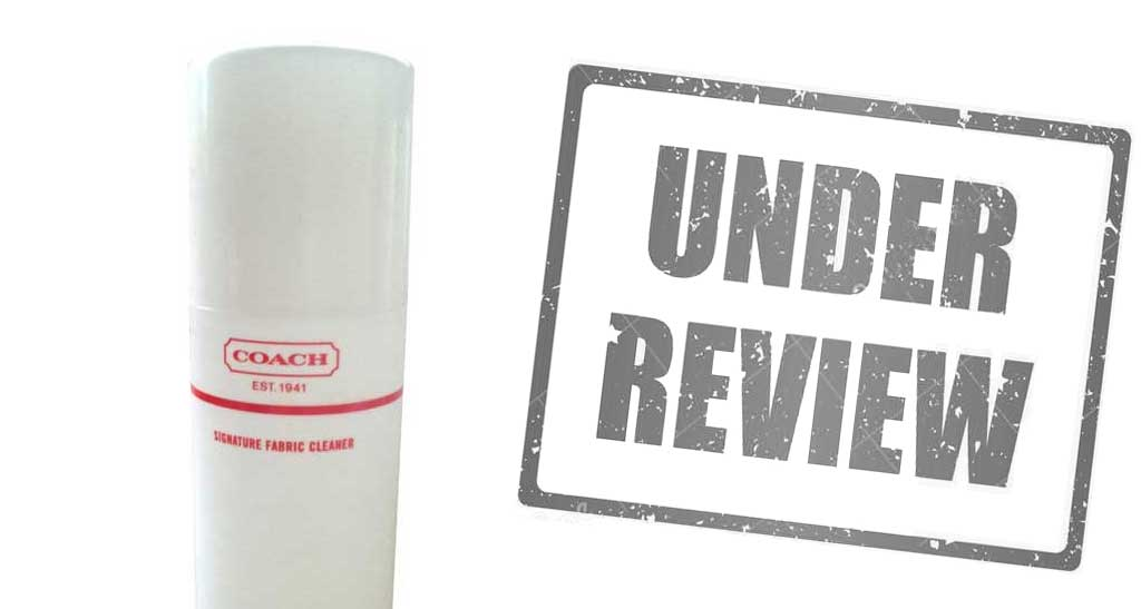 coach signature fabric cleaner review - Coach Cleaner